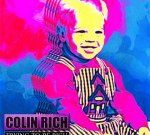 Colin Rich – Trying To Be Rich