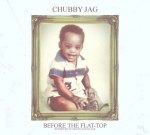 Chubby Jag – Before The Flat Top (Official)