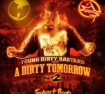Young Dirty Bastard – A Dirty Tomorrow Pt 2 (Official)