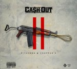 Ca$H Out – Kitchen & Choppas 2 (Official)