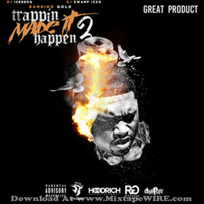 TRAPPIN-MADE-IT-HAPPEN-2-GREAT-PRODUCT