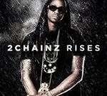 2 Chainz – Rises
