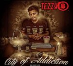 Tezzy B – City Of Addiction (Official)