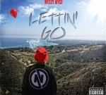 Nyzzy Nyce – Lettin Go (Official)