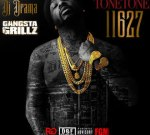 Tone Tone – 11627 Gangsta Grillz (Official)