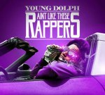 Young Dolph – Ain't Like These Rappers