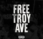 Troy Ave – Free Troy Ave