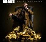 Drake – The Golden Child