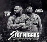 Casino & 550 – 2 Fat Niggas