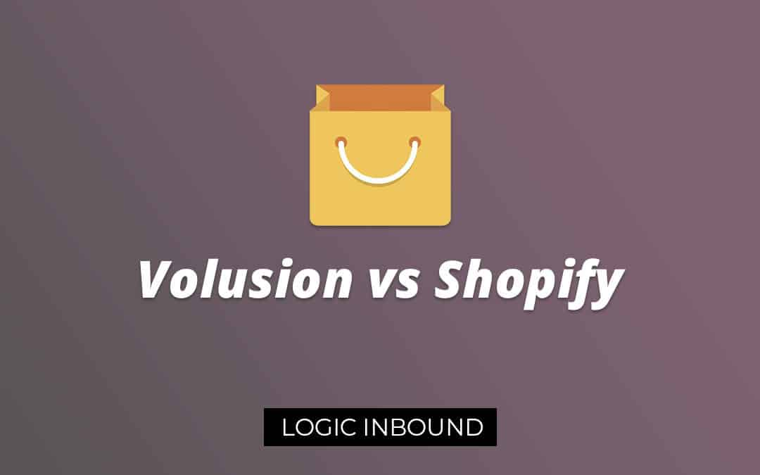 Volusion vs Shopify - The Definitive Guide Logic Inbound