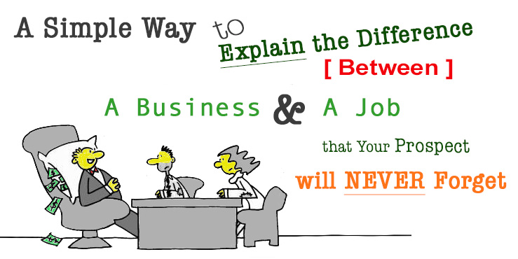 expain difference between business and a job - MLM Nation Network
