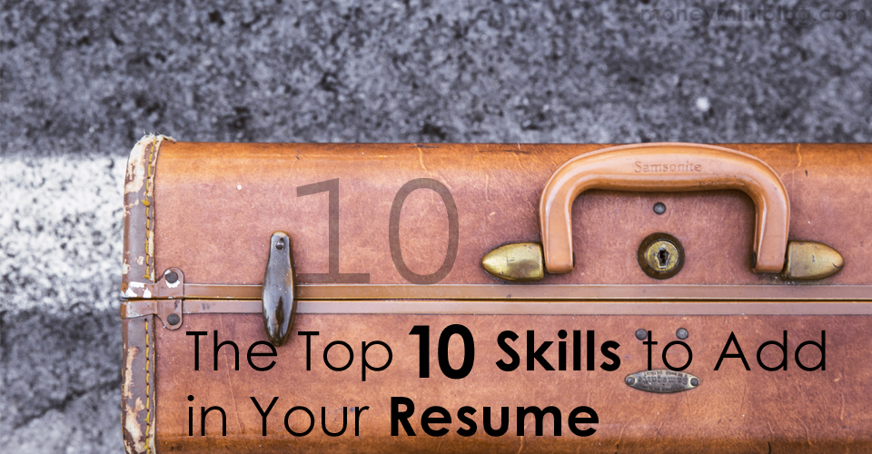 The Top 10 Skills to Add in Your Resume - top resume skills