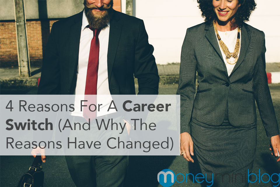 4 Reasons For A Career Switch (And Why The Reasons Have Changed)