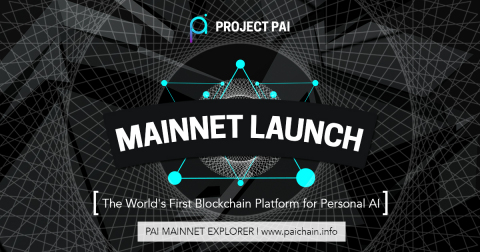Project PAI Launches Mainnet for Worldâ\u20ac™s First Blockchain-Based - personal net