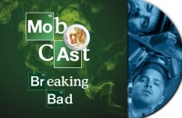 mobcast_07_Breaking_Bad