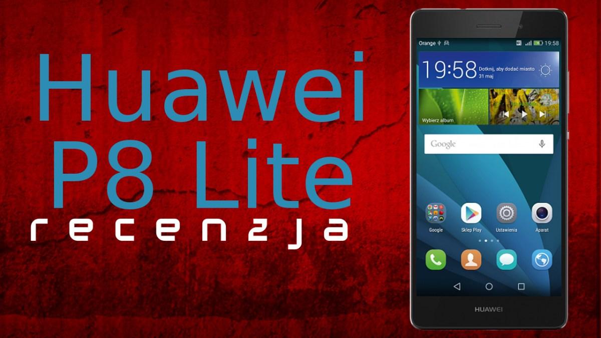 Król średniej półki - Recenzja Huawei P8 Lite