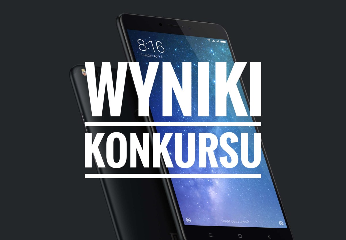 Wyniki konkursu Xiaomi Mi Max 2