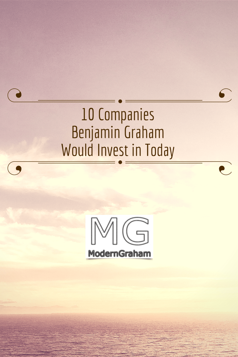 Invest Companies 10 Companies Benjamin Graham Would Invest In Today September