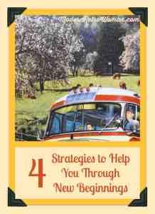 4 Strategies to Help You Through New Beginnings