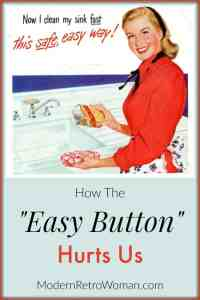 """How the """"Easy Button"""" Hurts Us"""