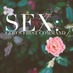 The Holy Threesome (part 2): God's First Command