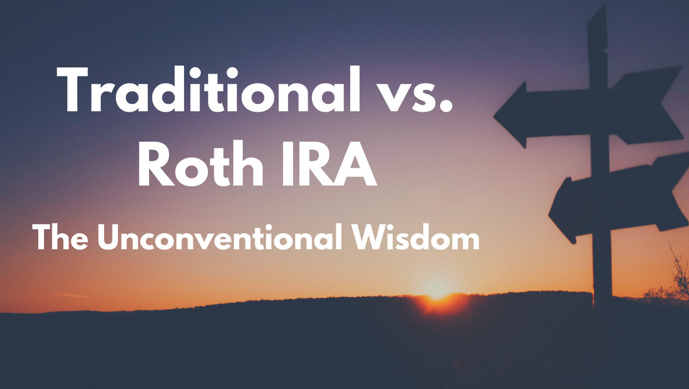 Traditional vs Roth IRA The Unconventional Wisdom - Mom and Dad Money