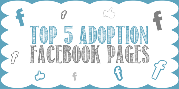 Top 5 Adoption Facebook Pages