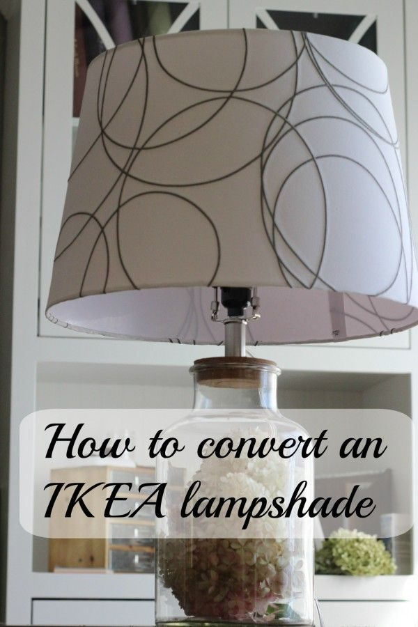 Making an IKEA lampshade fit a normal lamp - Momcrieff