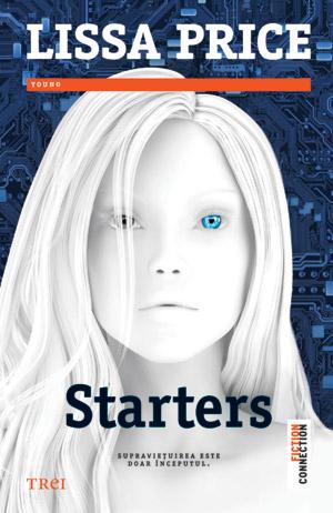 starters-seria-starters-and-enders-volumul-1-lissa-price