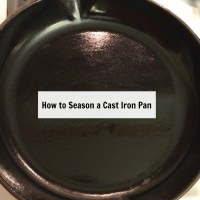 How to Season a Cast Iron Pan So It Won't Stick