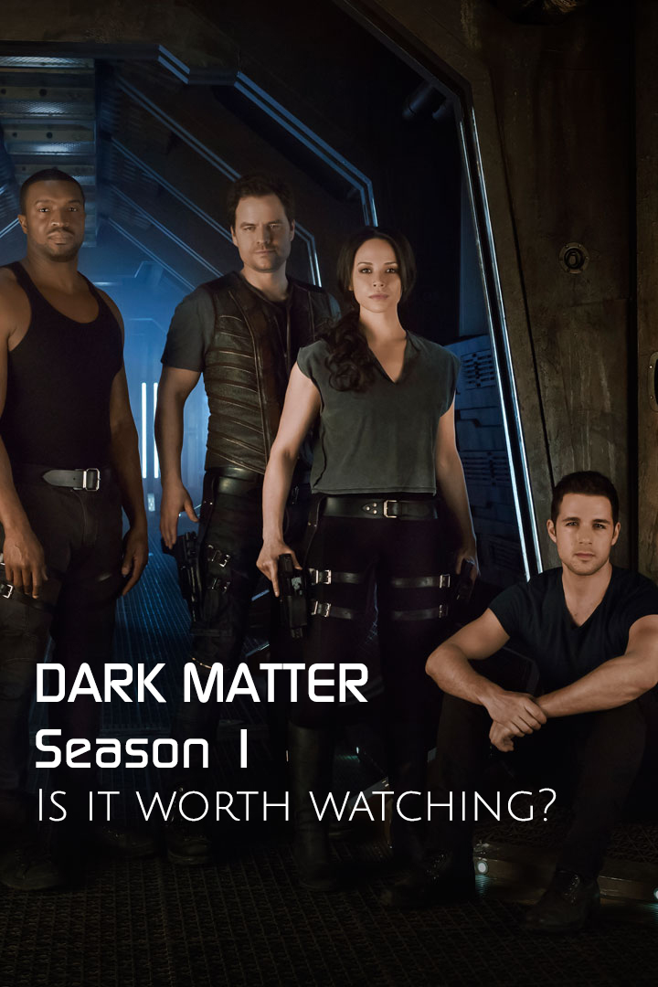 Review of Dark Matter show, Season 1