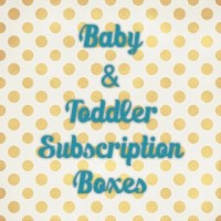 Baby & Toddler Subscription Boxes