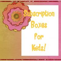 Kids Subscription Boxes