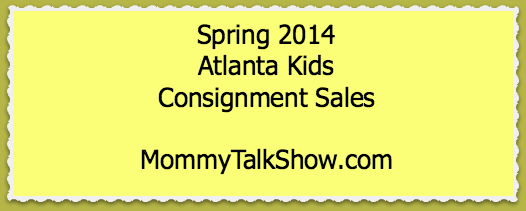 Spring 2014 Atlanta Kids Consignment Sales ~ MommyTalkShow.com