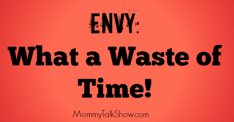Envy: What a Waste of Time!