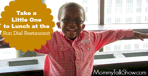 Take a Little One to Lunch at the Sun Dial Restaurant