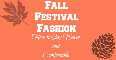 Fall Festival Fashion: How to Stay Warm and Comfortable