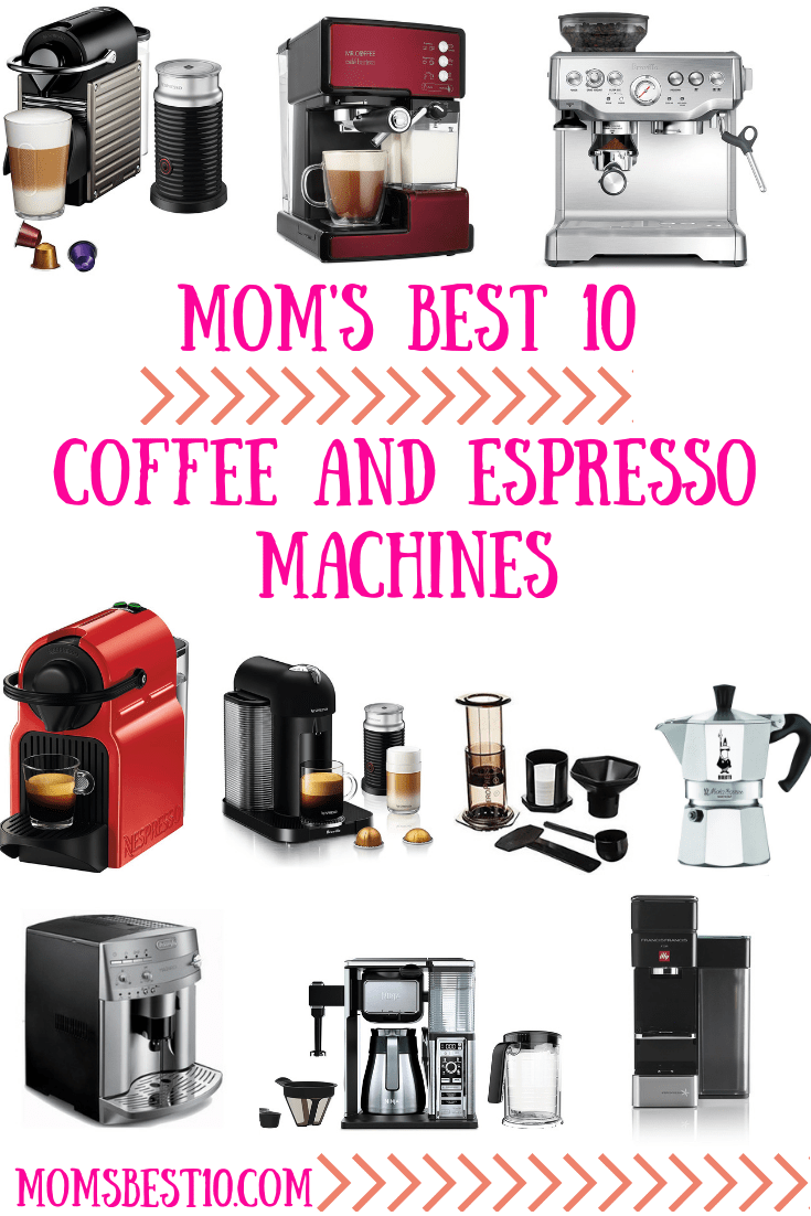 Moms Best Mom S Best 10 Coffee And Espresso Machines Of 2018 Mom S Best 10