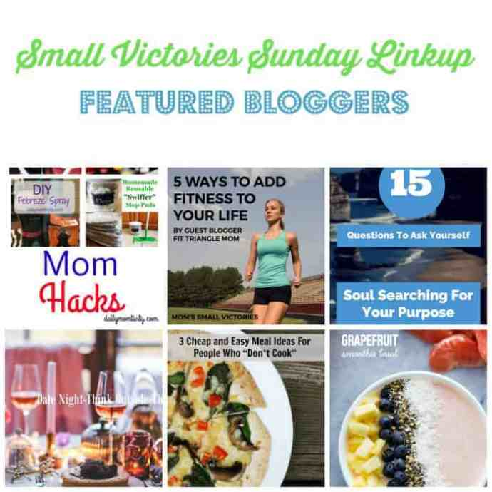 """Small Victories Sunday Linkup 96 Featured Bloggers: Mom Hacks from Daily Momtivity, 5 Ways to Add Fitness to Your Life by Fit Triangle Mom, 15 Questions to ask Yourself from Divas with a Purpose, 6 Date Night Ideas from Oh My Heartsie Girl, 3 Cheap & Easy Meals for People who """"Don't Cook"""" & Grapefruit Smoothie Bowl from Simply Stacie"""