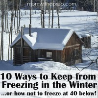 10 Ways to Keep from Freezing in the Winter (or How Not to Die at 40 Below!)