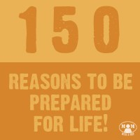 150 Reasons to be Prepared for Life