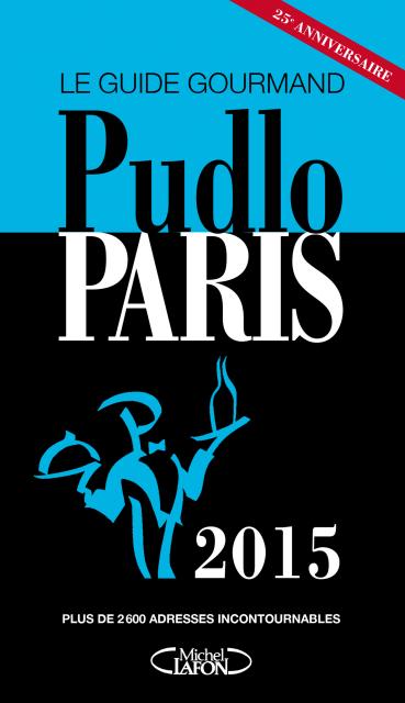 guide pudlo, paris, 2015, critique gastronomique, bonnes adresses, palmarès, gilles pudlowski