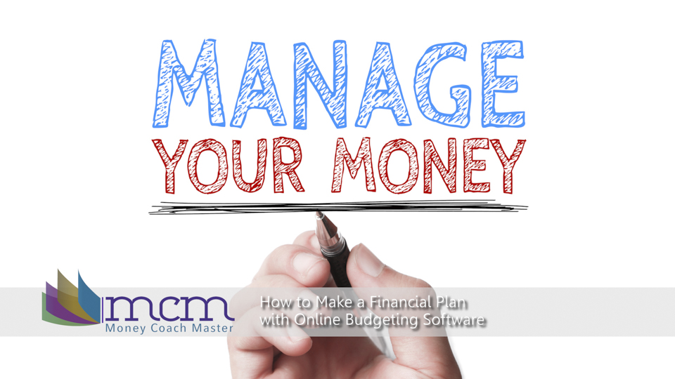 How to Make a Financial Plan with Online Budgeting Software