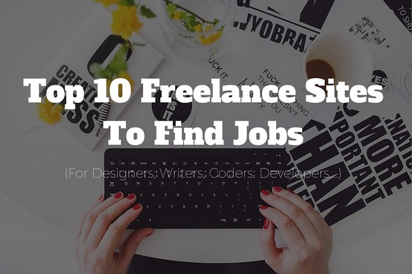 10 Best Freelance Sites to Use If You Want to Actually Make Money