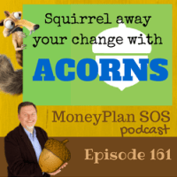 Squirrel Away Your Change With Acorns App - MPSOS161