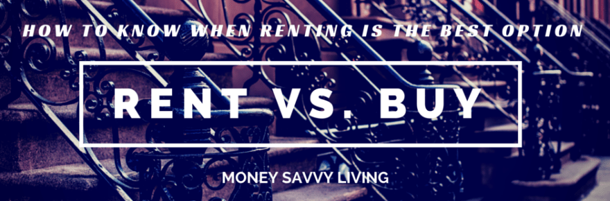 Renting VS Buying | Money Savvy Living