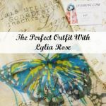 The Perfect Outfit with Lylia Rose
