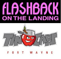 fort wayne Tincaps and Flashbacks