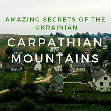 Amazing Secrets of the  Ukrainian Carpathian Mountains