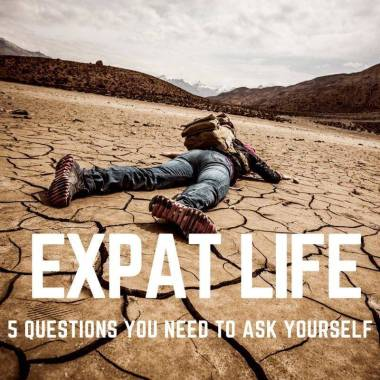 Expat Living: 5 Practical Questions You Need to Ask